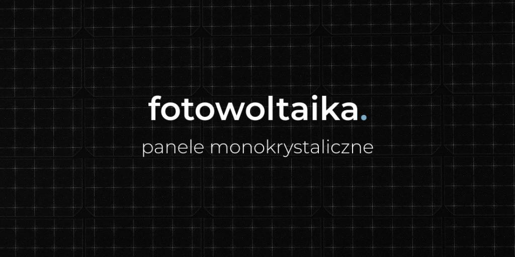 panele monokrystaliczne