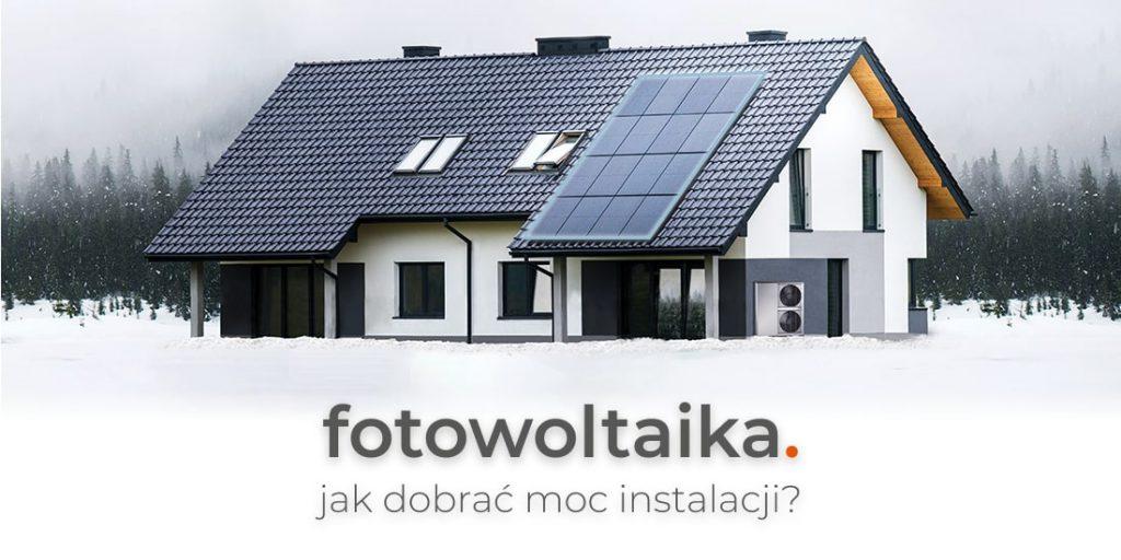 fotowoltaika - jak dobrać moc instalacji