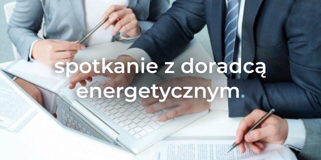 spotkanie z doradcą energetycznym